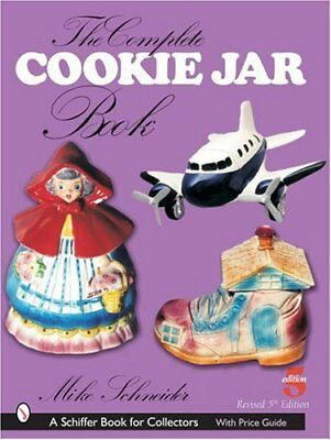 The Complete Cookie Jar Book (Schiffer Book for Collectors) by Schneider, Mike