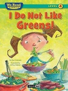 I Do Not Like Greens! (We Read Phonics Level 4 (Paperback)) by Or 9781601153326