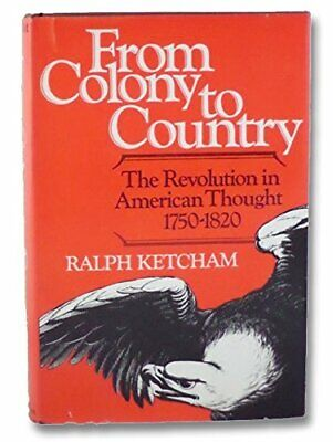 From Colony to Country: The Revolution in American Tho... by