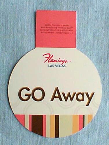"""Casino Las Vegas FLAMINGO Hotel Door / Slot Hanger """"GO AWAY"""""""