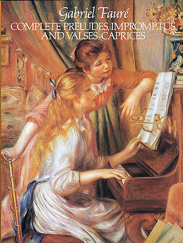 Faure Complete Preludes Impromptus Valses-Caprices Play Piano Music Book