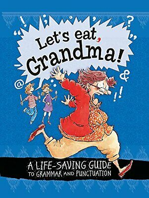 Let s Eat Grandma  A Life-Saving Guide to Grammar and Punctuation