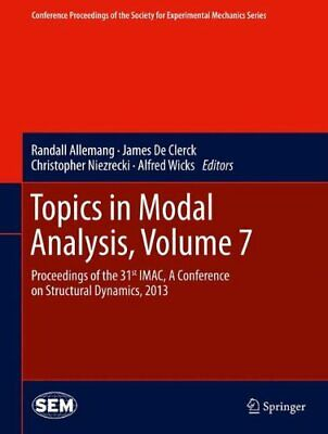 Topics in Modal Analysis, Volume 7 : Proceeding. Allemang, Randall.#