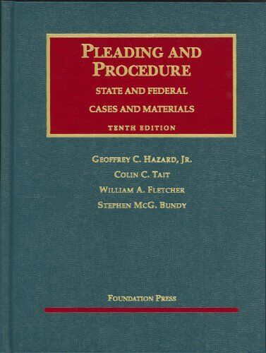 Cases And Materials On Pleading And Procedure By Geoffrey C Hazard