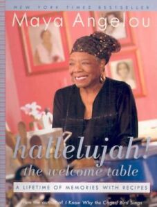 Hallelujah! The Welcome Table: Lifetime of Memories Maya Angelou