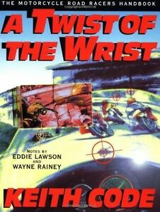 A-Twist-of-the-Wrist-v-1-Motorcycle-Road-Racers-Handbook-by-Keith-Code