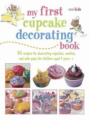 My First Cupcake Decorating Book: 35 Fun Ideas for Decorating Cupcakes, Cake P,](Cupcake Decorating Ideas)