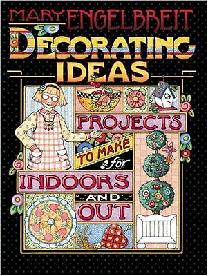 Mary Engelbreit Decorating Ideas: Projects to Make for Indoors and Out by Engelb