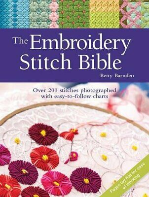 The Embroidery Stitch Bible: Over 200 stitches photographed w New Paperback Book