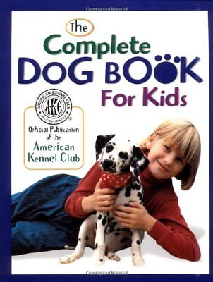 The Complete Dog Book for Kids (American Kennel Cl
