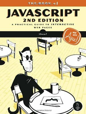 The Book Of Javascript  2Nd Edition  A Practical Guide To Interactive Web Pages