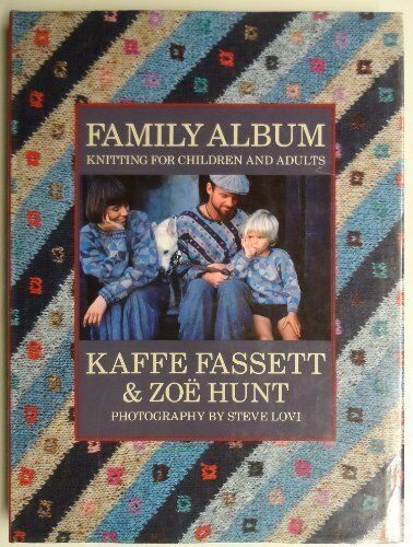 Family Album: Knitting for Children and Adults,Kaffe Fassett,Zoe Hunt,Steve Lov