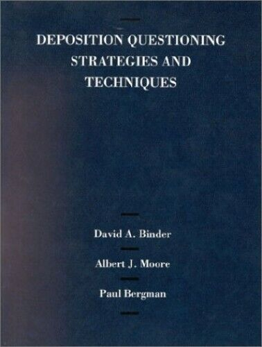 Deposition Questioning Strategies and Techniques (American C... by Bergman, Paul