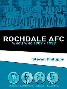 Rochdale AFC Who's Who 1907-1939 - The Dale Players book - Spotland