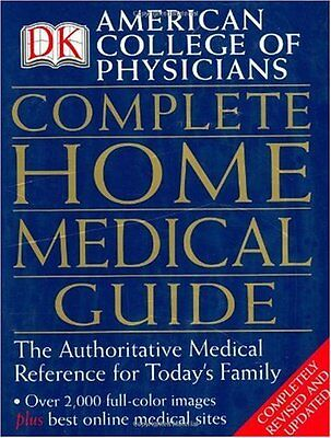 American College of Physicians Complete Home Medical Guide by David R. Goldmann (Complete Home Medical Guide)