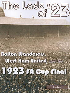 The-Lads-of-23-Bolton-Wanderers-West-Ham-United-and-the-1923-F-A-Cup-Final