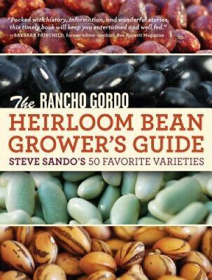 The Rancho Gordo Heirloom Bean Book: Steve Sando's 50 Favorite Varieties to ()