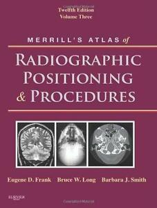Merrill's Atlas of Radiographic Positioning and Procedures: Volume 3 (Hardcover)