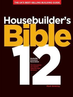 Housebuilder's Bible 12: The UK's best-selling building guide, Brinkley, Mark, U