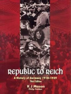 Republic to Reich K.J. Mason Modern History Year 11 12