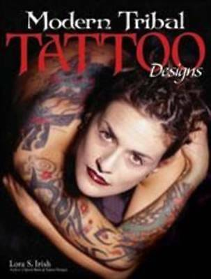 Modern Tribal Tattoo Designs, Lora S. Irish, Very Good ()
