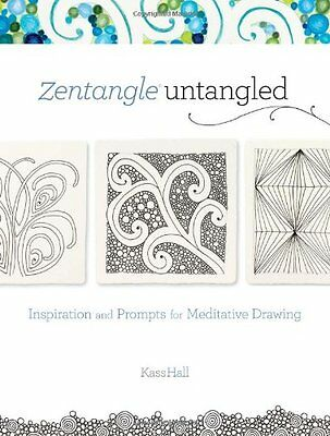 Zentangle Untangled: Inspiration and Prompts for M
