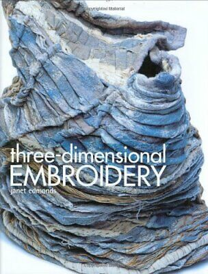 Three-Dimensional Embroidery by Edmonds, Janet Hardback Book The Fast Free