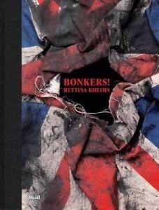 Bettina Rheims: Bonkers!: a Fortnight in London Photo Book (Hardback)