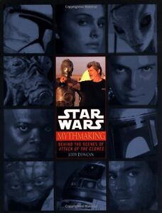 Mythmaking: Behind the Scenes of Star Wars: Episode 2: Attack of