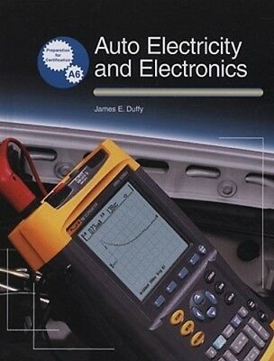 Auto Electricity and Electronics: Principles, Diagnosis, Testing, and Service of