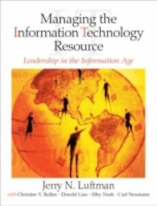 Managing the Information Technology Resource: Leadership in the Information Age