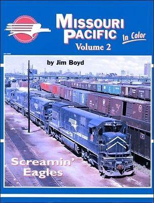 MISSOURI PACIFIC in Color, Vol. 2: Screamin' Eagles (NEW BOOK)