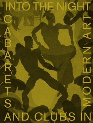 Into the Night: Cabarets and Clubs in Modern Art 9783791358888 | Brand New