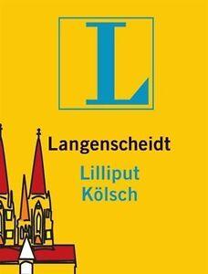 Langenscheidt Lilliput Kölsch: Kölsch-Hochdeutsch/Deutsch-Kölsch (Langen ... /3