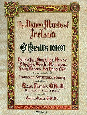 O'Neill's 1001 Jigs, Reels, Hornpipes, Airs and Marches (Irish Music Collection)