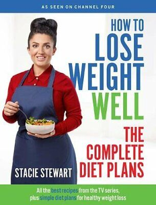 How to Lose Weight Well: The Complete Diet Plans: All the best recipes from the