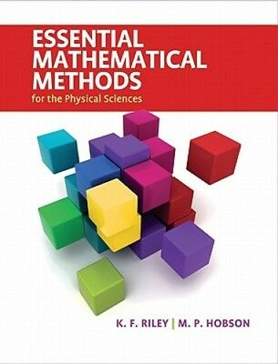 Essential Mathematical Methods for the Physical Sciences by K. F. Riley: (Essential Mathematical Methods For The Physical Sciences)