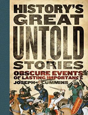 History's Great Untold Stories: Obscure Events of Lasting Importance, Joseph Cum