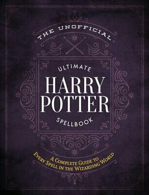 The Unofficial Ultimate Harry Potter Spellbook A Complete Refer... 9781948174244