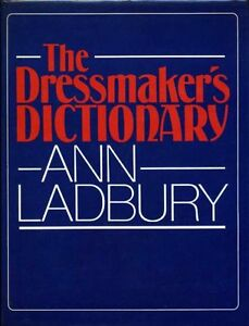Dressmaker's Dictionary By Ann Ladbury