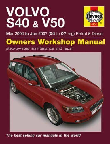 Haynes Manual 4731 Volvo S40 & V50 Petrol & Diesel 04 to 07