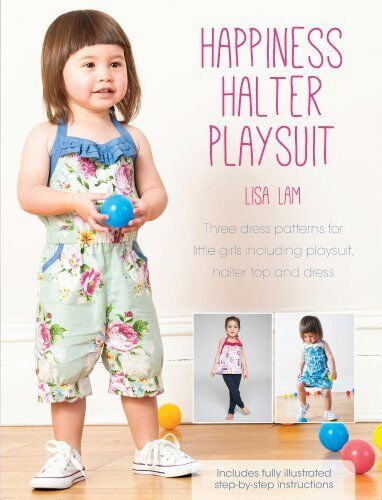Happiness Halter Playsuit: Three dress patterns for little girls including play