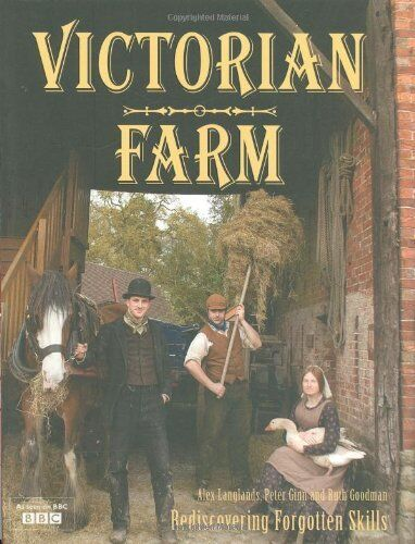 Victorian Farm,Alex Langlands,Peter Ginn,Ruth Goodman