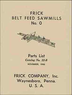 1946 Frick Sawmills No. 0 Parts List Catalog 22-b New Reprint