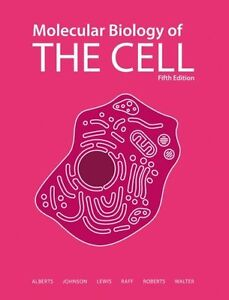 Molecular Biology of the Cell 5th Edition by Bruce Alberts et al