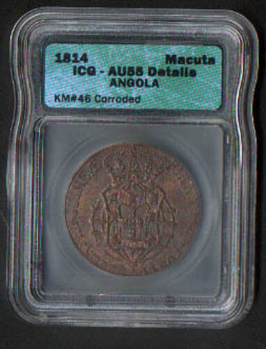 PORTUGAL ANGOLA 1814 MACUTA KM # 46 SLABBED & GRADED ALMOST UNCIRCULATED 55