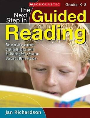 The Next Step in Guided Reading: Focused Assessments and Targeted Lessons - GOOD