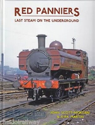 Red Panniers: Last Steam on the Underground by Kirk Martin, John Scott-Morgan...