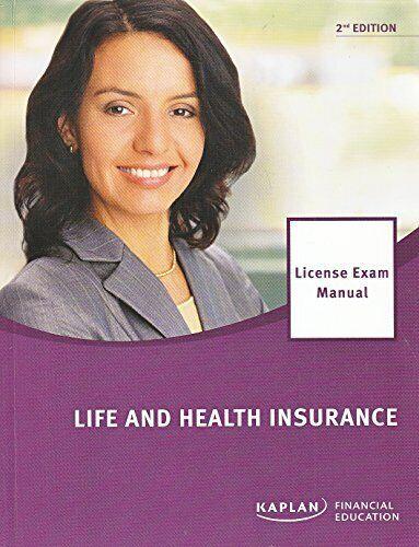 Kaplan Life and Health Insurance National License Exam Manual - 2nd Edition 2…