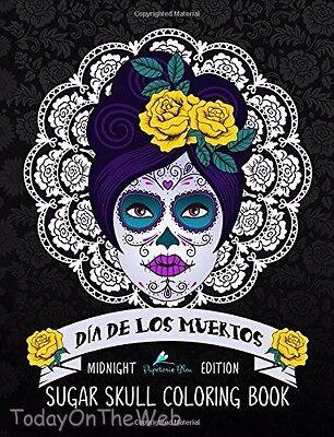 Dia De Los Muertos Sugar Skull Adult Coloring Book: Midnight Edition - Sugar Skull Coloring Book